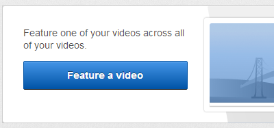 Choose the Feature a video button