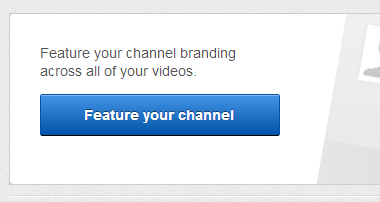 Choose the Feature your channel button