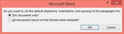 word 2013 set default paragraph settings confirmation box