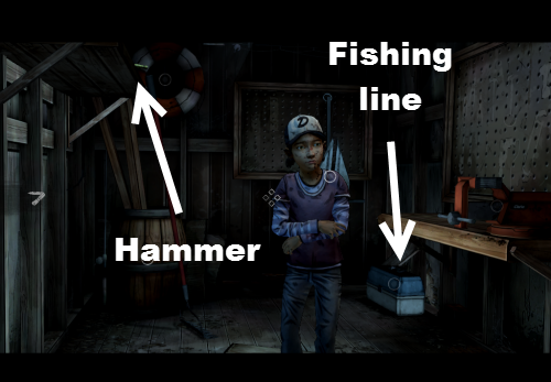 getting the hammer and fishing line for Clementine