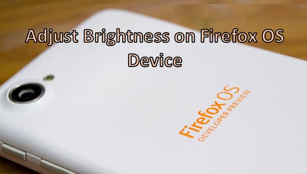 Adjust Brightness on Firefox OS