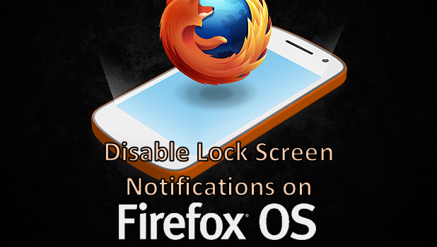 Disable Lock Screen Notifications on Firefox OS