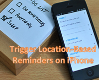How to Trigger Location-Based Reminders on iPhone