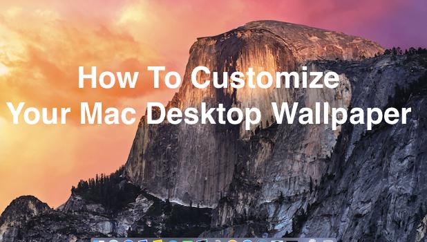 How to customize your mac desktop wallpaper