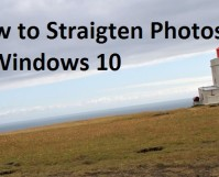How to Straighten Photos in Windows 10