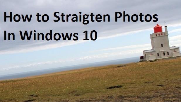 How to Straighten Photos in Windows 10