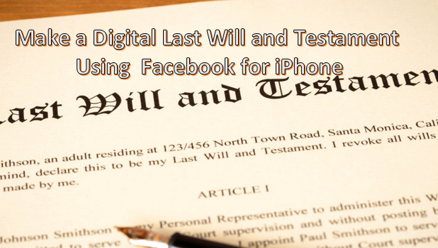 Add a Digital Last will and Testament on Facebook