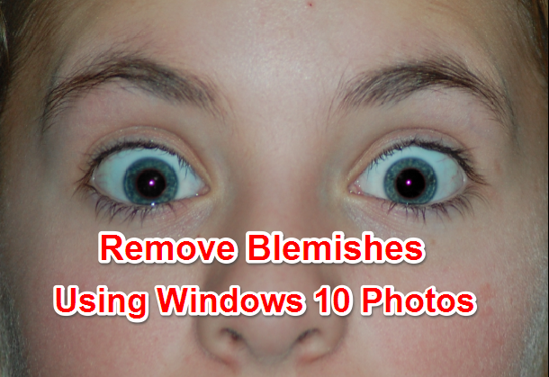 How to Remove Blemishes from Photos in Windows 10