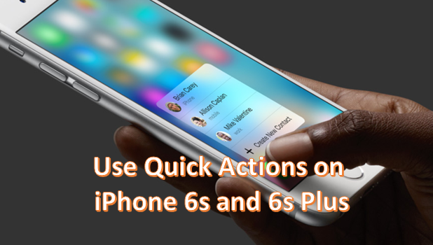 How to Use Quick Actions on iPhone 6s and iPhone 6S Plus
