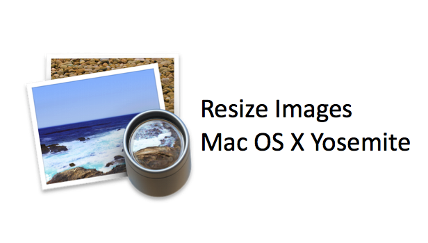 Resize Images Mac OS X Yosemite