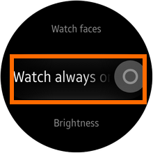 Galaxy Gear S2 - Settings - Display - Watch always On Disabled