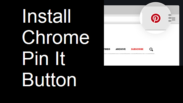 How to install Chrome pin it button