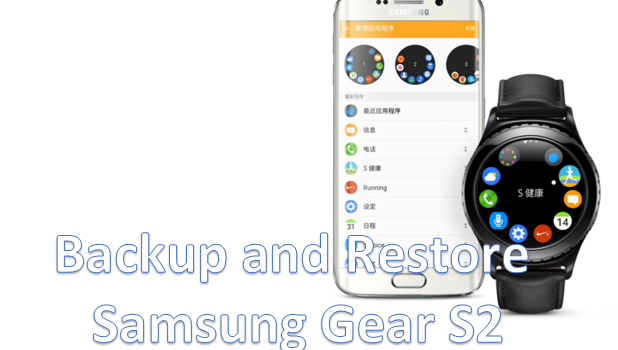 Backup and Restore Samsung Gear S2