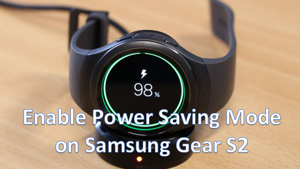 Enable Power Saving Mode on Gear S2