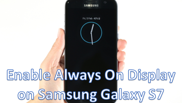 Activate Always On Display on Samsung Galaxy S7