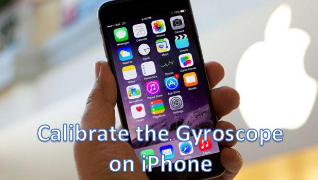 How Do I Calibrate the Gyroscope on iPhone?