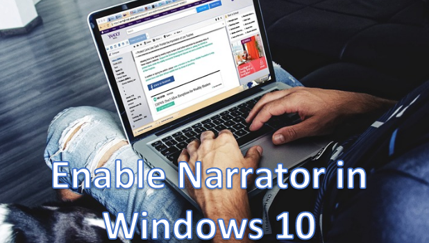 Enable and Disable Narrator in Windows 10