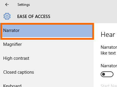 Windows 10 - Start Menu - Settings - Ease of Access - Narrator