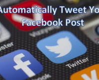 How to Automatically Tweet Your Facebook Posts