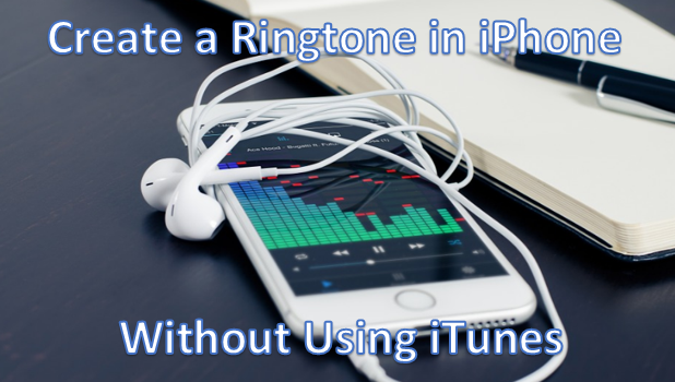 Make a Ringtone in iPhone without using itunes