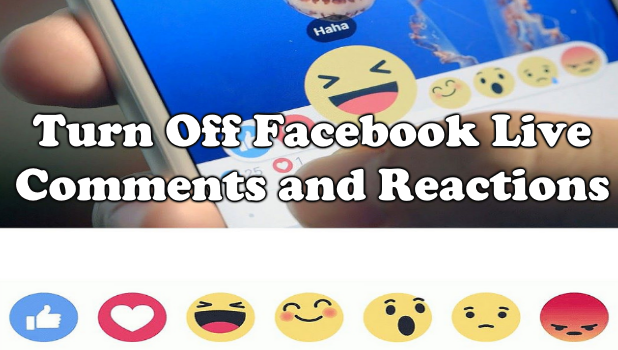Disable Facebook Live Comments and Reactions