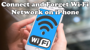 Connect and Forget Wi-Fi Network on iPhone