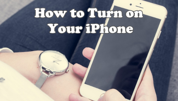 How to Turn On Your iPhone