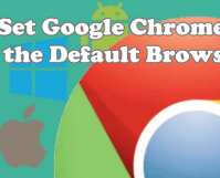 Set Google Chrome as Your Default Browser