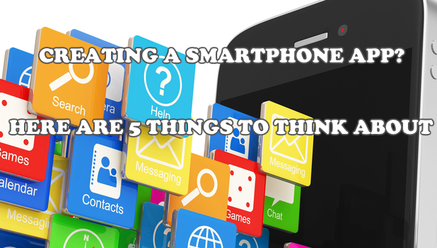 5 Things to Seriously Consider When Making an App