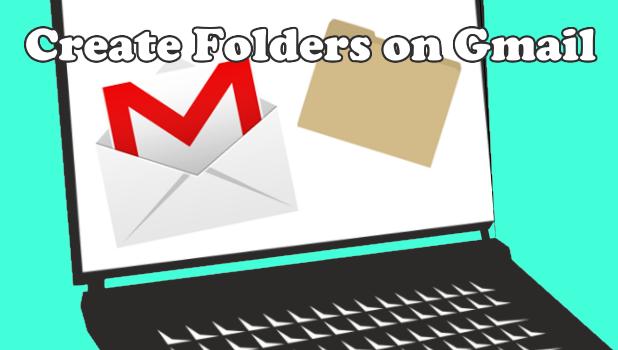 Create Gmail Folders