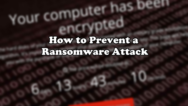 How to Prevent a Ransomware Attack