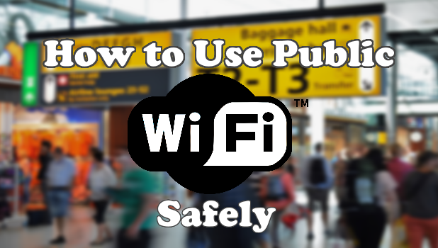 How to Use Public WiFi Safely