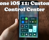 iPhone iOS 11 Customize Control Center