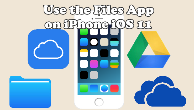 How to Use Files - a File Manager App on iPhone iOS 11