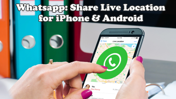 Whatsapp Share Live Location for iPhone and Android