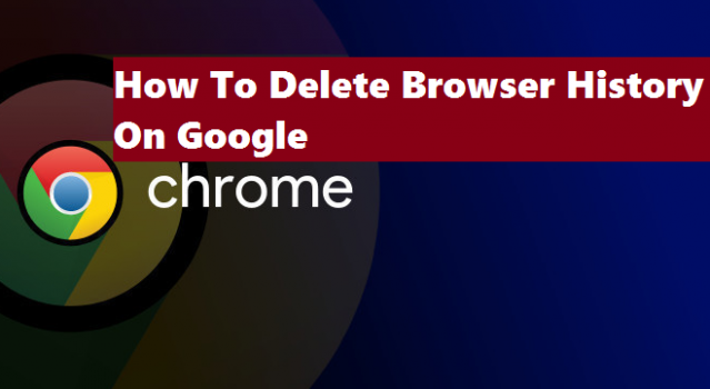 delete history from google chrome