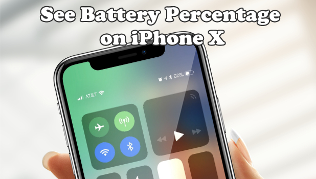 How to See iPhone X Battery Percentage