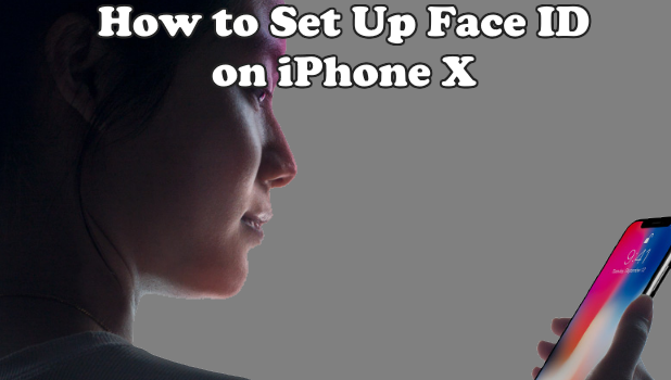 How to Set Up Face ID on iPhone X
