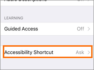 iPhone Settings General Accessibility Touch on Accessibility Shortcut Ask