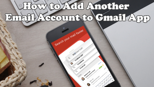 How to Add Another Email Account to Gmail App
