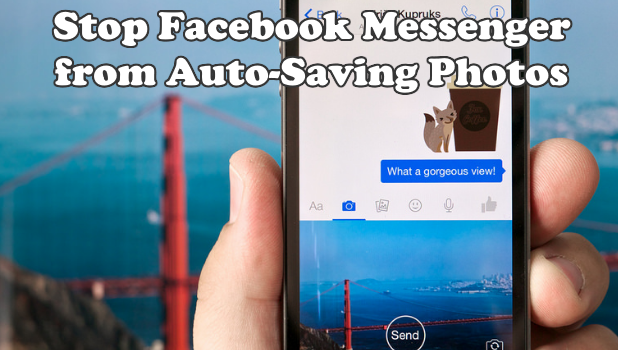 How To Stop Facebook Messenger From Auto Saving Photos