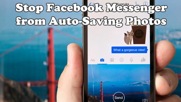 Disable Facebook Messenger from Auto-Saving Photos