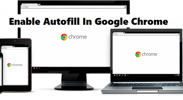 How To Enable Autofill In Google Chrome