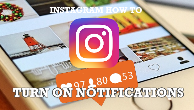 How to Turn On Notifications on Instagram