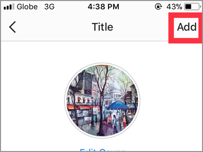 Instragram Profile Archive List Select Highlights NEXT Highlights Title ADD