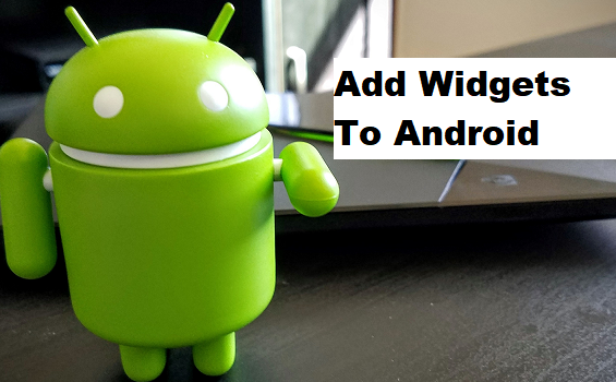 how to add widgets to android