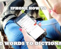 iPhone How to Add Words to Dictionary