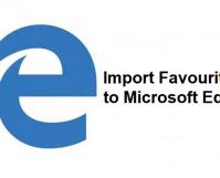 Import Favourites to Microsoft Edge