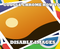Google Chrome How to Disable Images