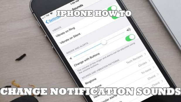 iphone notification sounds how to change iphone notification sound 12096
